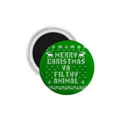 Ugly Christmas Ya Filthy Animal 1.75  Magnets