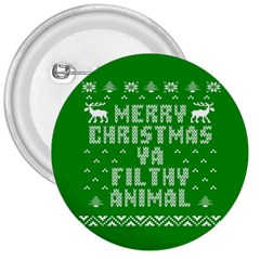 Ugly Christmas Ya Filthy Animal 3  Buttons