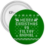 Ugly Christmas Ya Filthy Animal 3  Buttons Front