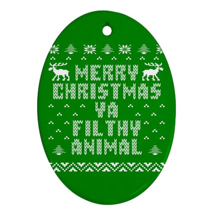 Ugly Christmas Ya Filthy Animal Ornament (Oval)