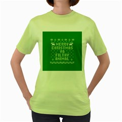 Ugly Christmas Ya Filthy Animal Women s Green T-Shirt