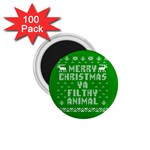 Ugly Christmas Ya Filthy Animal 1.75  Magnets (100 pack)  Front