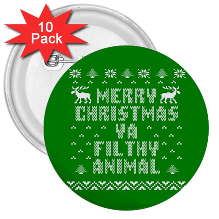 Ugly Christmas Ya Filthy Animal 3  Buttons (10 pack)