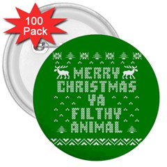 Ugly Christmas Ya Filthy Animal 3  Buttons (100 pack)