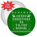 Ugly Christmas Ya Filthy Animal 3  Buttons (100 pack)  Front