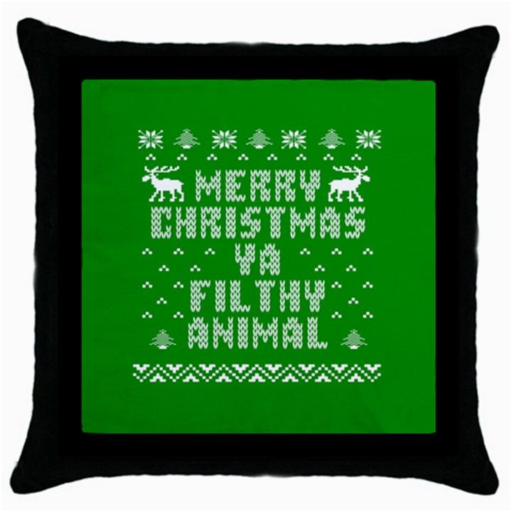 Ugly Christmas Ya Filthy Animal Throw Pillow Case (Black)