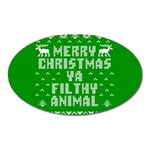 Ugly Christmas Ya Filthy Animal Oval Magnet Front
