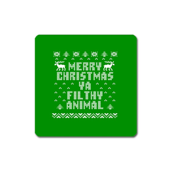 Ugly Christmas Ya Filthy Animal Square Magnet