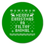 Ugly Christmas Ya Filthy Animal Magnet 5  (Round) Front