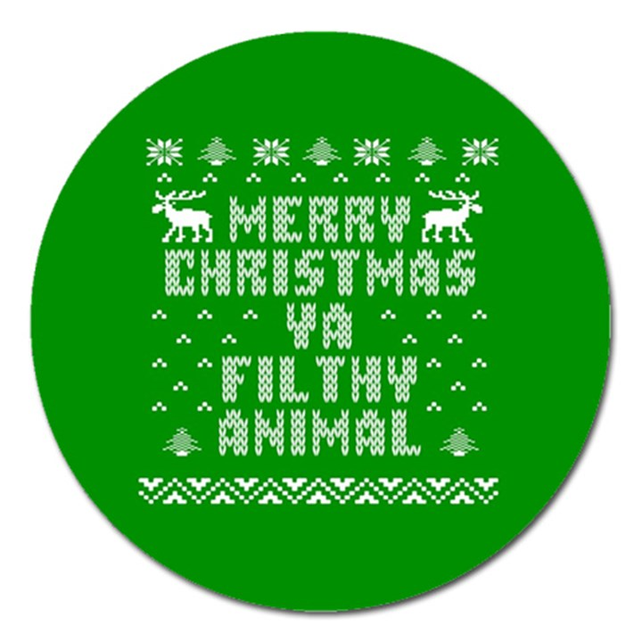 Ugly Christmas Ya Filthy Animal Magnet 5  (Round)