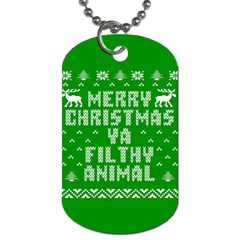 Ugly Christmas Ya Filthy Animal Dog Tag (One Side)