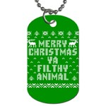 Ugly Christmas Ya Filthy Animal Dog Tag (Two Sides) Front