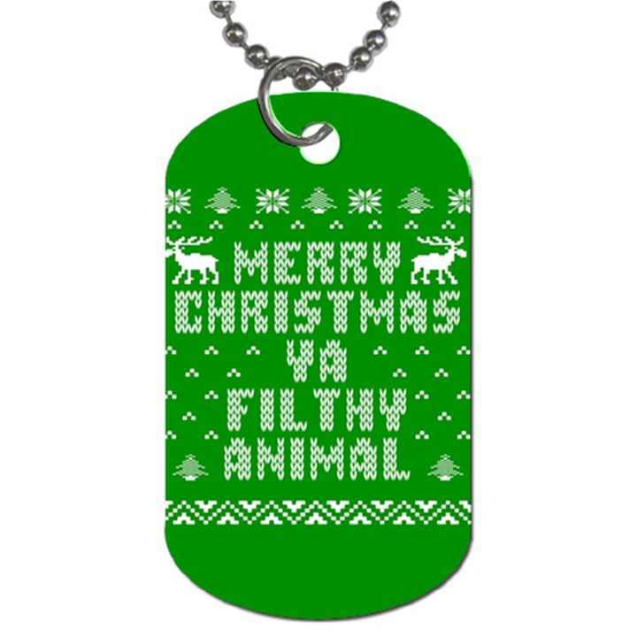Ugly Christmas Ya Filthy Animal Dog Tag (Two Sides)