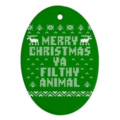 Ugly Christmas Ya Filthy Animal Oval Ornament (Two Sides)