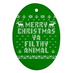 Ugly Christmas Ya Filthy Animal Oval Ornament (Two Sides) Back