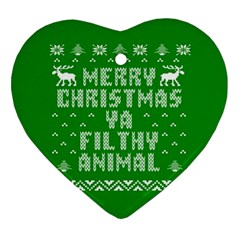 Ugly Christmas Ya Filthy Animal Heart Ornament (2 Sides)