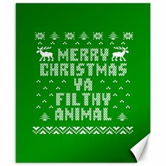 Ugly Christmas Ya Filthy Animal Canvas 8  x 10