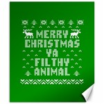 Ugly Christmas Ya Filthy Animal Canvas 8  x 10  10.02 x8 Canvas - 1