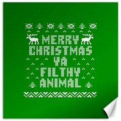 Ugly Christmas Ya Filthy Animal Canvas 12  X 12