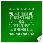 Ugly Christmas Ya Filthy Animal Canvas 16  x 16   16 x16 Canvas - 1