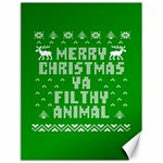 Ugly Christmas Ya Filthy Animal Canvas 18  x 24   24 x18 Canvas - 1