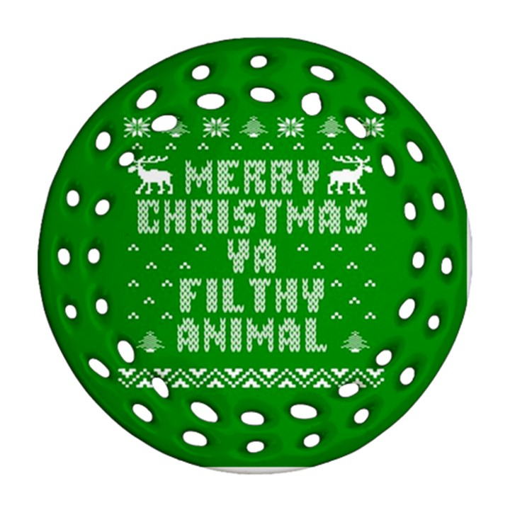 Ugly Christmas Ya Filthy Animal Ornament (Round Filigree)