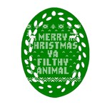 Ugly Christmas Ya Filthy Animal Ornament (Oval Filigree)  Front