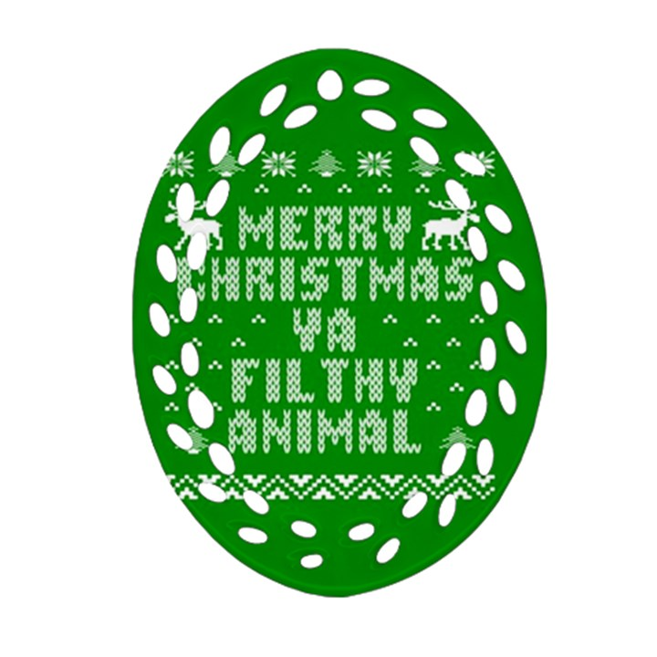 Ugly Christmas Ya Filthy Animal Ornament (Oval Filigree)