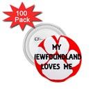 My Newfie Loves Me 1.75  Buttons (100 pack)  Front