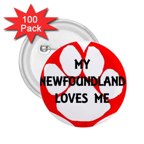My Newfie Loves Me 2.25  Buttons (100 pack)