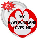 My Newfie Loves Me 3  Buttons (100 pack)  Front