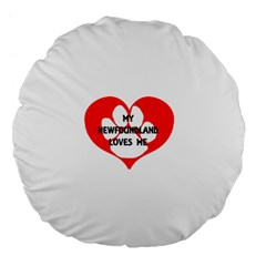 My Newfie Loves Me Large 18  Premium Flano Round Cushions