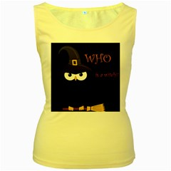 Who is a witch? Women s Yellow Tank Top
