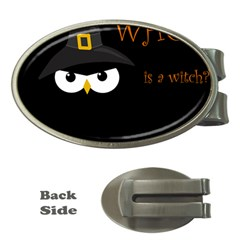 Who is a witch? Money Clips (Oval)