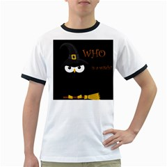 Who is a witch? Ringer T-Shirts