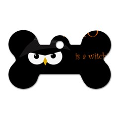 Who is a witch? Dog Tag Bone (Two Sides)