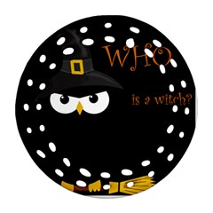 Who is a witch? Round Filigree Ornament (2Side)