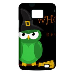 Who is a witch? - green Samsung Galaxy S II i9100 Hardshell Case (PC+Silicone)