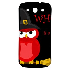 Who is a witch? - red Samsung Galaxy S3 S III Classic Hardshell Back Case
