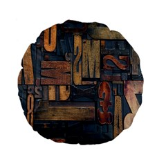 Letters Wooden Old Artwork Vintage Standard 15  Premium Flano Round Cushions