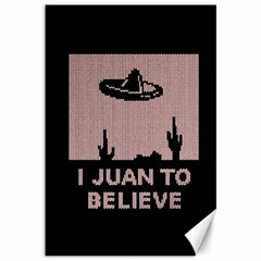 I Juan To Believe Ugly Holiday Christmas Black Background Canvas 12  X 18