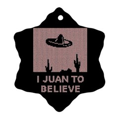 I Juan To Believe Ugly Holiday Christmas Black Background Ornament (Snowflake)