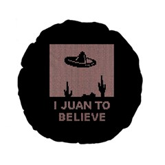 I Juan To Believe Ugly Holiday Christmas Black Background Standard 15  Premium Flano Round Cushions