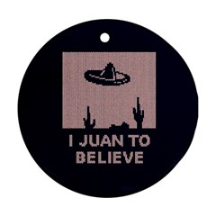 I Juan To Believe Ugly Holiday Christmas Blue Background Round Ornament (Two Sides)