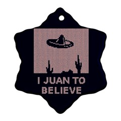 I Juan To Believe Ugly Holiday Christmas Blue Background Ornament (Snowflake)