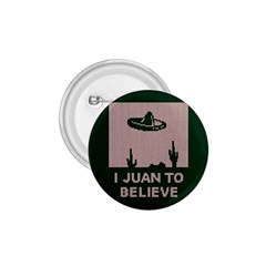 I Juan To Believe Ugly Holiday Christmas Green background 1.75  Buttons