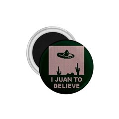 I Juan To Believe Ugly Holiday Christmas Green background 1.75  Magnets