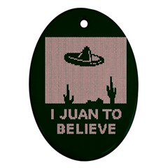 I Juan To Believe Ugly Holiday Christmas Green background Ornament (Oval)