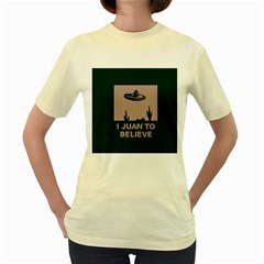 I Juan To Believe Ugly Holiday Christmas Green background Women s Yellow T-Shirt