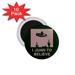 I Juan To Believe Ugly Holiday Christmas Green background 1.75  Magnets (10 pack)